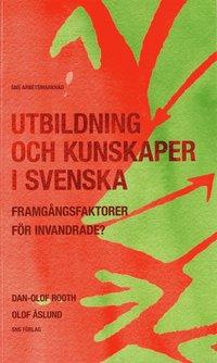 Utbildning och kunskaper i svenska : framg�ngsfaktorer f�r invandrade? (h�ftad)