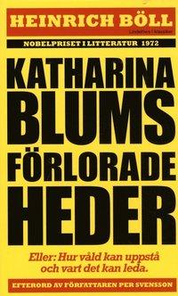 Katharina Blums f�rlorade heder - eller : Hur v�ld uppst�r och vart det kan leda (pocket)