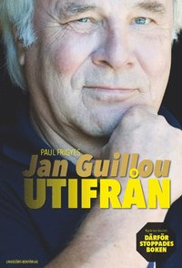 Jan Guillou - utifr�n (inbunden)