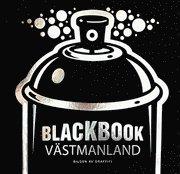 Blackbook Västmanland : bilden av graffiti
