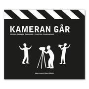 Kameran går : grundläggande övningar i praktisk filmkunskap