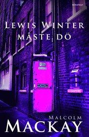 Lewis Winter måste dö (inbunden)