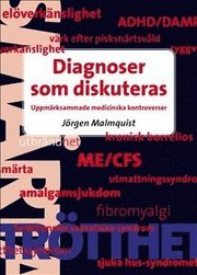 Diagnoser som diskuteras : uppmärksammade medicinska kontroverser