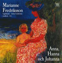 Anna,Hanna och Johanna (mp3-bok)
