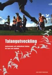 Talangutveckling: motiverande och målinriktad träning för barn och ungdom