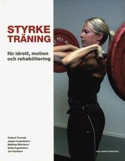 Styrketräning : för idrott motion och rehabilitering