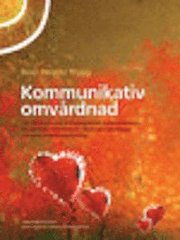 Kommunikativ omvårdnad : om alternativ och kompletterande kommunikation för personer med demens förvärvad hjärnskada och grav utvecklingsstörning (Best.nr. 08311)