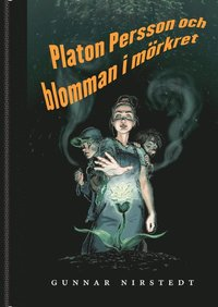 Platon Persson och blomman i m�rkret (inbunden)