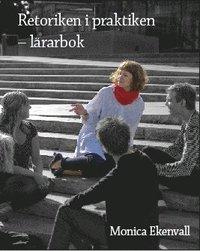 Retoriken i praktiken - l�rarbok (h�ftad)