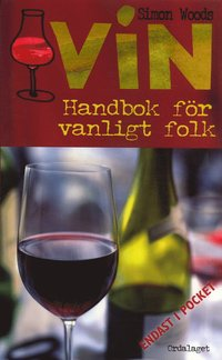 Vin : Handbok f�r vanligt folk (h�ftad)