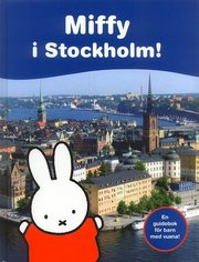 Miffy i Stockholm!
