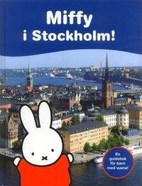 Miffy i Stockholm! (inbunden)