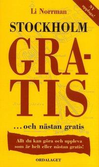 Stockholm gratis ... och n�stan gratis : Allt du kan g�ra och uppleva som �r (h�ftad)