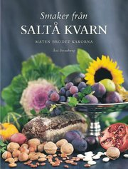 Smaker fr�n Salt� kvarn : maten br�det kakorna (inbunden)