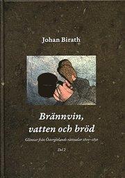 Brännvin vatten och bröd : glimtar från Östergötlands rättssalar 1800-1850. Del 2