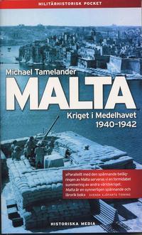 Malta : kriget i Medelhavet 1940 - 1942 (h�ftad)
