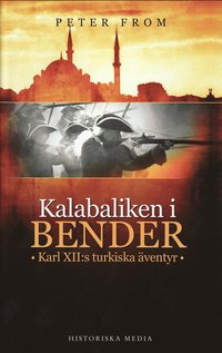 Kalabaliken i Bender : Karl XII:s turkiska �ventyr (pocket)