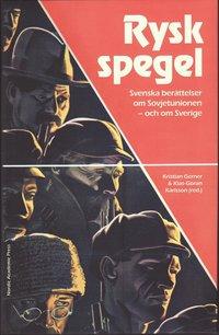 Rysk spegel : svenska ber�ttelser om Sovjetunionen - och om Sverige (inbunden)