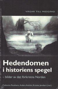 Hedendomen i historiens spegel : bilder av det f�rkristna Norden (h�ftad)