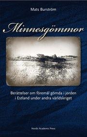 Minnesgömmor : berättelser om föremål gömda i jorden i Estland under andra världskriget