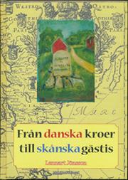 Från danska kroer till skånska gästis