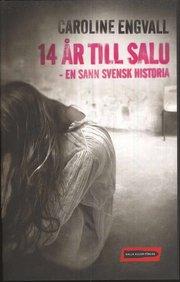 14 år till salu : en sann svensk historia