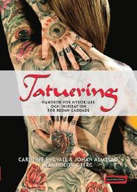Tatuering : handbok f�r nyb�rjare och inspiration f�r redan gaddade (pocket)