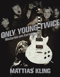 Only young twice : historien om Europe (inbunden)