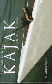 Kajak : bygg din egen träkajak