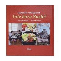 Japansk vardagsmat : inte bara Sushi! (inbunden)