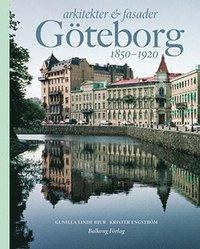 Arkitekter & fasader i G�teborg 1850-1920 (inbunden)