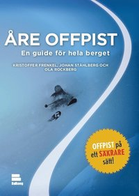 �re offpist : en guide f�r hela berget (h�ftad)
