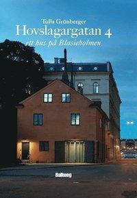 Hovslagargatan 4 : ett hus p� Blasieholmen (inbunden)