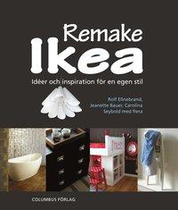 Remake Ikea : id�er och inspiration f�r en egen stil (h�ftad)