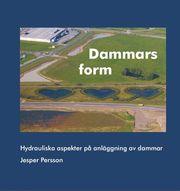 Dammars form : hydrauliska aspekter på anläggning av dammar