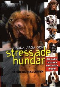 R�dda, arga och stressade hundar (inbunden)