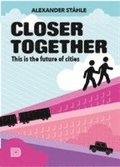 Closer together : this is the future of cities