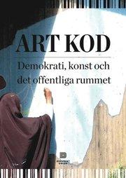 Art Kod : demokrati konst och det offentliga rummet