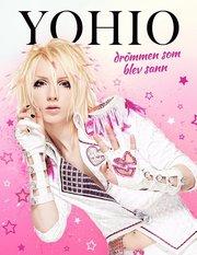 Yohio : drömmen som blev sann