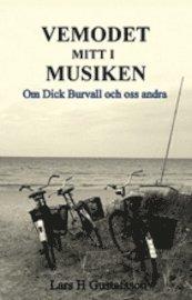 Vemodet mitt i musiken : om Dick Burvall och oss andra (kartonnage)