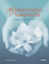 Mindfulness i vardagen : v�gar till medveten n�rvaro (inbunden)