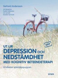 Ut ur depression och nedst�mdhet med kognitiv beteendeterapi : ett effektivt sj�lvhj�lpsprogram (inbunden)