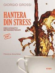 Hantera din stress : med kognitiv beteendeterapi (inbunden)