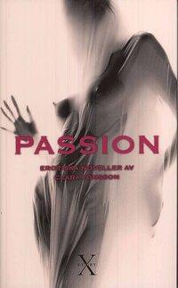 Passion : erotiska noveller (inbunden)
