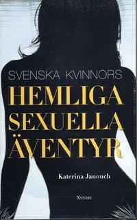 Svenska kvinnors hemliga sexuella �ventyr (inbunden)