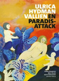 Ulrica Hydman Vallien : en paradisattack (inbunden)