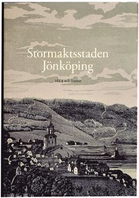 Stormaktsstaden J�nk�ping : 1614 och fram�t (h�ftad)