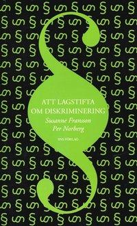 Att lagstifta om diskriminering (h�ftad)