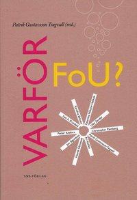 Varf�r FoU? : hur dagens internationalla f�retag bedriver sin forskning och utvecklingsverksamhet (h�ftad)