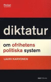 Diktatur : om ofrihetens politiska system (storpocket)